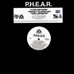 P.H.E.A.R. - I love her again / Amount to somethin / What happened - 12''