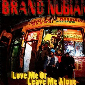 Brand Nubian - Love me or leave me alone / the travel jam - 12''