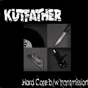 Kutfather - Hard Core / Transmission - 12''