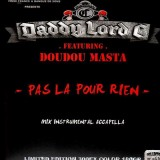 Daddy Lord C - Pas la pour rien (feat. Doudou Masta) / On est al (feat. Black V-ner) - ltd 12''