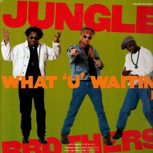 Jungle Brothers - What 'u' waiting 4 ? / J.Beez comin' through - 12''