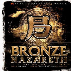 Bronze Nazareth - The pain / More than gold (feat. Timbo King of Royal Fam) - 12''