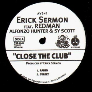 Erick Sermon - Close the club (feat. Alfonzo Hunter & Sy Scott) - 12''