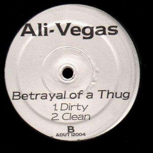 Ali Vegas - I'm from the ghetto / Betrayal of a thug - 12''