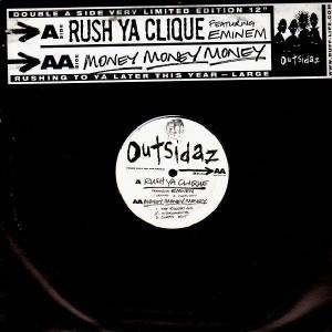 Outsidaz - Rush ya clique (feat. Eminem) / Money money money - 12''
