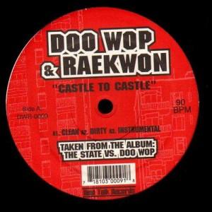 Doo Wop - Castle to castle (feat. Raekwon) / 10 tape commandments (feat. Rahzel) - 12''