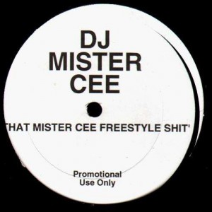 Dj Mister Cee - That Mister Cee freestyle shit - 12''