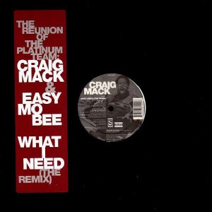 Craig Mack & Easy Mo Bee - What I need (The Remix) - 12''