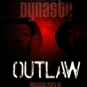 Dynasty - Outlaw (Wildcat part.2) / Gotta love it / Dedicated - 12''