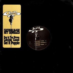 Chill - Rap is too strong / Catchin' cases / Get it poppin' - 12''