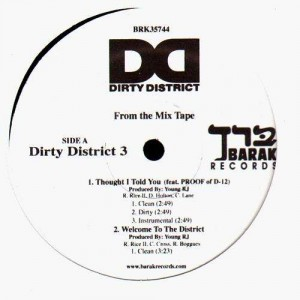 Dirty District - Thought I told you (feat. Proof) / Welcome to the district / Call me (feat. Dwele) / 1,2 - 12''