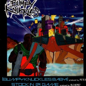 Bumpy Knuckles - Bumpy Knuckles baby / Stock in the game - 12''