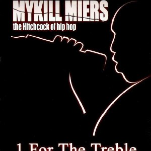 Mykill Miers - 1 for the treble... / Get it right ! / You don't wanna... - 12''