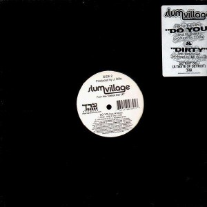 Slum Village - Do you / Dirty - 12''