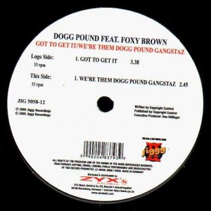 Dogg Pound - Got to get it / We're them Dogg Pound gangstaz - 12''