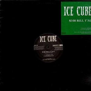 Ice Cube - $100 bill y'all - 12''