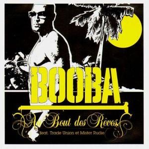 Booba - Au bout des rêves (feat. Trade Union et Mister Rudie) - 7''