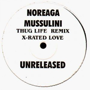 Noreaga & Mussulini - Thug life remix / X-rated Love  - 12''