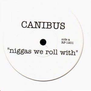 Canibus - Niggas we roll with - 12''