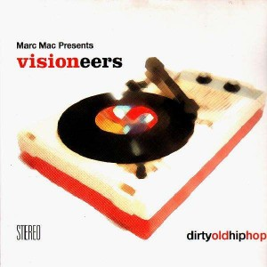 Marc Mac Presents Visioneers - dirty old hip hop - 2LP