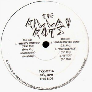The Killah Kuts - Mighty Healthy / god bless the dead / another way / if you - 12''