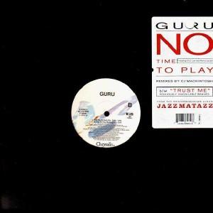 Guru - No time to play / Trust me - promo 12''