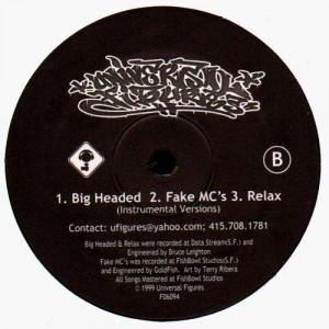 Universal Figures - Big Headed / Fake MC's / Relax - 12''
