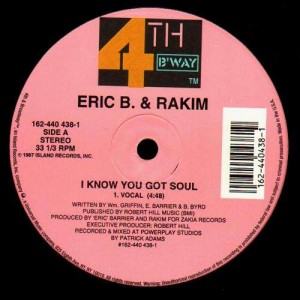 Eric B. & Rakim - I know you got soul - 12''²