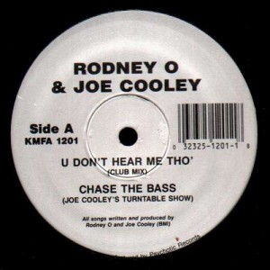 Rodney O & Joe Cooley - U don't hear me tho' / Chase The Bass - 12''