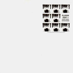 Fluxxx - Test 1 (Dear Anna / Verdünnen) - 12''