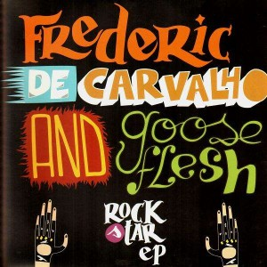 Frederic De Carvalho & Gooseflesh - Rock star EP - 12''