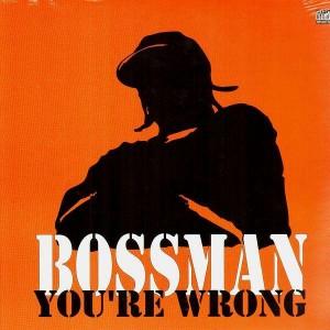 Bossman - You're wrong - 12''