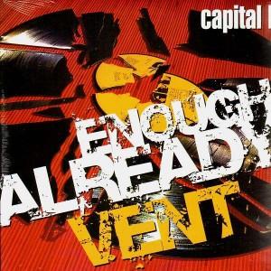 Capital D - Enough Already / Vent - 12''