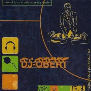 Q-Bert - Demolition Pumpkin Squeeze Musik - A Preskool Break Mix - CD