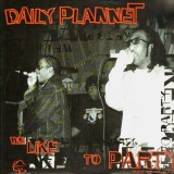 Daily Planet - We like to party / Continuous - 12''