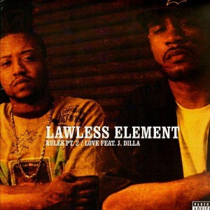 Lawless Element - Rules Pt.2 / Love (feat. J-Dilla) - 12''