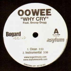Oowee - Why Cry (feat. Snoop Dogg) - promo 12''