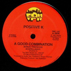 Positive K - A good combination / I'm not havin' it (with MC Lyte) - 12''