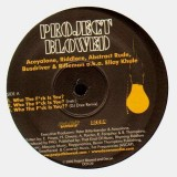 Project Blowed - Who the fuck is you? / Live @ the blowed / Very latest styles - 12''