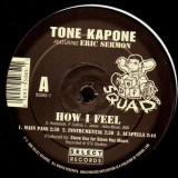 Tone Kapone - How I Feel (feat. Eric Sermon) / Hear me now - 12''