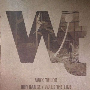 Wax Tailor - Our dance / Walk the line - 12''