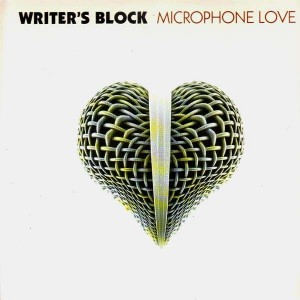 Writer's Block - Microphone Love / Thankin u / Holiday - 12''