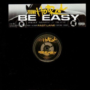 Young Hot Rod - Be easy (feat. Mary J Blige) - 12''