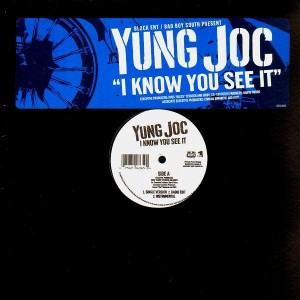 Yung Joc - I Know You See It / Dope boy magic / Patron - 12''