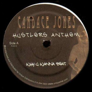 Candace Jones - Hustlers Anthem / Why u wanna beat / U wanna get down / U don't know - 12''