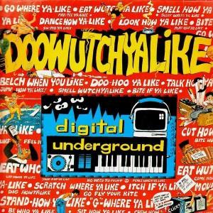 Digital Underground - Doowutchyalike / Hip hop doll - 12''