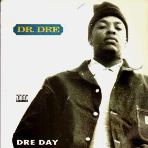 Dr Dre - Dre day / Puffin on blunts and drankin tanqueray / One eight seven - 12''
