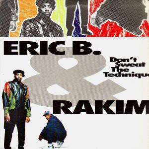 Eric B and Rakim - Dont sweat the technique - LP