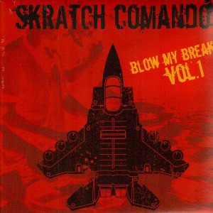 Skratch Comando - Blow my breaks vol.1 - LP