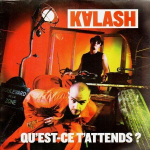Kalash - Qu'est-ce t'attends ? - 12''